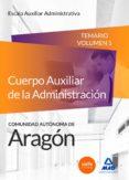 CUERPO AUXILIAR DE LA ADMINISTRACION DE LA COMUNIDAD AUTONOMA DE ARAGON. ESCALA AUXILIAR ADMINISTRATIVA. AUXILIARES ADMINISTRATIVOS. TEMARIO VOLUMEN 1 - 9788490933916 - VV.AA.