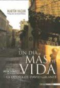 UN DIA MAS DE VIDA - 9788492400416 - DAVID GALANTE