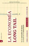 LA ECONOMIA LONG TAIL: DE LOS MERCADOS DE MASAS AL TRIUNFO DE LO MINORITARIO - 9788492452316 - CHRIS ANDERSON