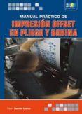 MANUAL PRACTICO DE IMPRESION OFFSET EN PLIEGO Y BOBINA - 9788492650316 - PEDRO DENCHE LLANOS