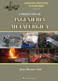 CINCO PROYECTOS DE INGENIERIA METALURGICA - 9788494617416 - JESUS ROSANES SOTO