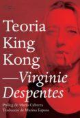 TEORIA KING KONG - 9788494782916 - VIRGINIE DESPENTES