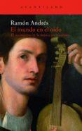 EL MUNDO EN EL OIDO: EL NACIMIENTO DE LA MUSICA EN LA CULTURA - 9788496834316 - RAMON ANDRES