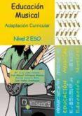 EDUCACION MUSICAL 2º ESO ADAPTACION CURRICULAR - 9788497007016 - VV.AA.