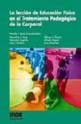 LA LECCION DE EDUCACION FISICA EN EL TRATAMIENTO PEDAGOGICO DE LO CORPORAL - 9788497290616 - NICOLAS J. BORES