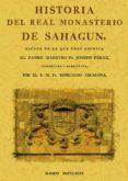 HISTORIA DEL REAL MONASTERIO DE SAHAGUN (ED. FACSIMIL) - 9788497613316 - JOSEPH PEREZ