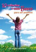 DIEZ CRITERIOS DE DON BOSCO PARA SER POSITIVO - 9788498429916 - JOSE ANTONIO SAN MARTIN