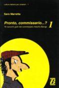 PRONTO, COMMISSARIO 1 - 9788875733216 - SARO MARRETTA