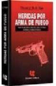 HERIDAS POR ARMA DE FUEGO - 9789875170216 - VINCENT J.M. DI MAIO