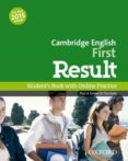 CAMBRIDGE ENGLISH: FIRST (FCE) RESULT STUDENT S BOOK WITH ONLINE PRACTICE TEST - 9780194511926 - VV.AA.