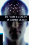 DO ANDROIDS DREAM OF ELECTRIC SHEEP? (OBL 5: OXFORD BOOKWORMS LIB RARY) - 9780194792226 - VV.AA.