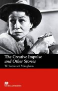 MACMILLAN READERS UPPER: CREATIVE IMPULSE & OTHERS - 9781405073226 - WILLIAM SOMERSET MAUGHAM