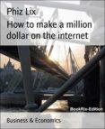 Audiolibros gratuitos con texto para descargar. HOW TO MAKE A MILLION DOLLAR ON THE INTERNET 9783748719526 DJVU PDF MOBI de PHIZ LIX (Literatura española)
