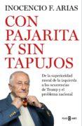 Descargar libros en línea de audio gratis CON PAJARITA Y SIN TAPUJOS (Literatura española) de INOCENCIO F. ARIAS PDF 9788401024726