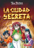 TEA STILTON 3: LA CIUDAD SECRETA - 9788408151326 - TEA STILTON