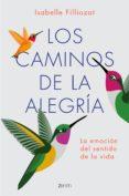 LOS CAMINOS DE LA ALEGRIA - 9788408183426 - ISABELLE FILLIOZAT