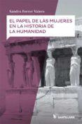 EL PAPEL DE LAS MUJERES EN LA HISTORIA DE LA HUMANIDAD - 9788414111826 - SANDRA FERRER VALERO