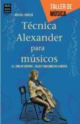 TECNICA ALEXANDER PARA MUSICOS - 9788415256526 - RAFAEL GARCIA