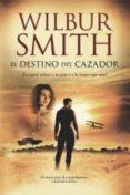 (PE) EL DESTINO DEL CAZADOR - 9788415355526 - WILBUR SMITH
