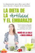 LA DIETA DE LA FERTILIDAD Y EL EMBARAZO - 9788416002726 - ONICA ARMIJO