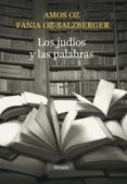 LOS JUDIOS Y LAS PALABRAS - 9788416465026 - AMOS OZ