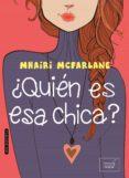 ¿QUIEN ES ESA CHICA? - 9788416550326 - MHAIRI MCFARLANE