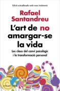 l'art de no amargar-se la vida (edició ampliada i actualitzada) (ebook)-rafael santandreu-9788417444426