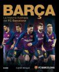 BARÇA (2018): LA HISTORIA ILUSTRADA DEL FC BARCELONA - 9788417492526 - GUILLEM BALAGUE