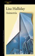 ASIMETRÍA - 9788420433226 - LISA HALLIDAY
