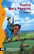 VUELVE MARY POPPINS - 9788420673226 - P.L. TRAVERS