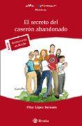 EL SECRETO DEL CASERON ABANDONADO - 9788421653326 - PILAR LOPEZ BERNUES
