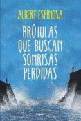 BRUJULAS QUE BUSCAN SONRISAS PERDIDAS - 9788425349126 - ALBERT ESPINOSA