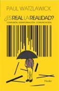 ¿ES REAL LA REALIDAD?: CONFUSION, DESINFORMACION, COMUNICACION - 9788425410826 - PAUL WATZLAWICK