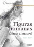 FIGURAS HUMANAS: DIBUJO AL NATURAL - 9788425521126 - EDDIE ARMER