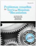 PROBLEMAS RESUELTOS DE TEORIA DE MAQUINAS Y MECANISMOS - 9788428334426 - VV.AA.