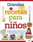 GRANDES RECETAS PARA NIÑOS - 9788428552226 - VV.AA.