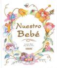 NUESTRO BEBE - 9788430530526 - VV.AA.