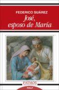 JOSE, ESPOSO DE MARIA - 9788432122026 - FEDERICO SUAREZ VERDEGUER