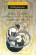 EMPLEO Y CAMBIO OCUPACIONAL EN EL SECTOR SERVICIOS EN ESPAÑA: 198 7-1997 - 9788433827326 - Mª DOLORES GENARO MOYA
