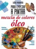 MEZCLA DE COLORES OLEO - 9788434221826 - VV.AA.