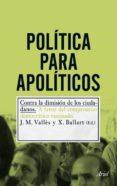 POLITICA PARA APOLITICOS - 9788434400726 - J.M. VALLES