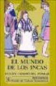 EL MUNDO DE LOS INCAS - 9788437504926 - FELIPE COSSIO DEL POMAR