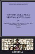 HISTORIA DE LA PROSA MEDIEVAL CASTELLANA, IV: EL REINADO DE ENRIQUE IV: EL FINAL DE LA EDAD MEDIA. CONCLUSIONES. GUIA DE LECTURA. APENDICES. INDICES - 9788437623726 - FERNANDO GOMEZ REDONDO