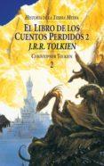 EL LIBRO DE LOS CUENTOS PERDIDOS II (HISTORIA DE LA TIERRA MEDIA; T. 2) - 9788445071526 - J.R.R. TOLKIEN