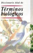 DICCIONARIO AKAL DE TERMINOS BIOLOGICOS - 9788446015826 - VV.AA.