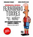 "fernando torres ""el niño"" (biografia oficial) (ed. actualizada)-fernando torres-jorge crespo cano-9788448025526"