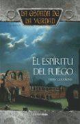 EL ESPIRITU DEL FUEGO: LA ESPADA DE LA VERDAD (VOL. 9) - 9788448032326 - TERRY GOODKIND
