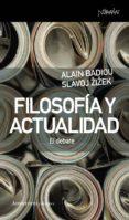 FILOSOFIA Y ACTUALIDAD: EL DEBATE - 9788461090426 - SLAVOJ ZIZEK