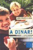 A DINAR!: RECEPTARI PRACTIC PERQUE ELS NENS MENGIN DE TOT - 9788466405126 - ADA PARELLADA