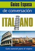 GUIA DE CONVERSACION ITALIANO - 9788467027426 - VV.AA.